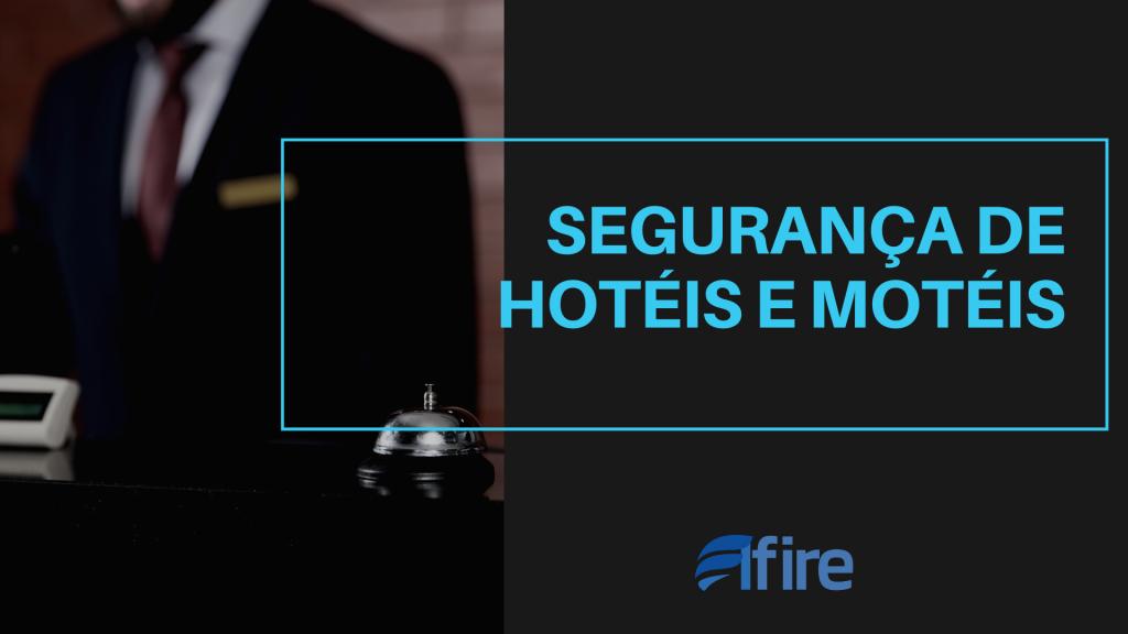 Segurança de Hotéis e Motéis